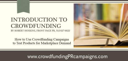 How to Use Crowdfunding Campaigns to Test Products for Marketplace Demand by Robert Hoskins Front Page PR http://bit.ly/1rHqpAj