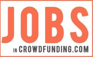 Jobs in Crowdfunding Launches the Industry's First  Job  Recruitment Website  for Crowdfunding Professionals for Engineering,  Finance, Marketing and Sales Careers