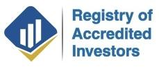 The Registry of Accredited Investors provides CPA designed verification of Accredited Investor status. Quick, Confidential & Secure