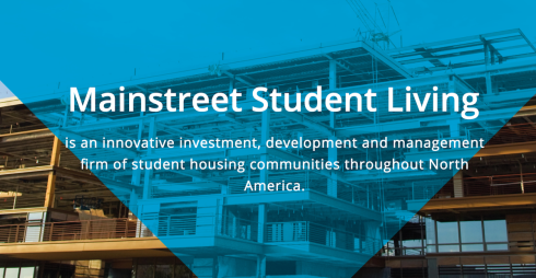 Mainstreet Student Living is an innovative investment, development and management firm of student housing communities throughout North America